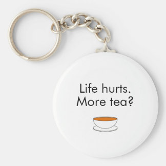 Life hurts. More tea? -- tea quote Basic Round Button Key Ring
