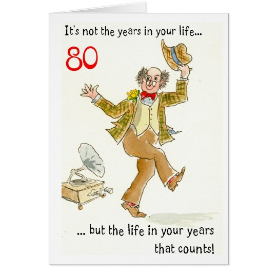 'Life in Your Years' 80th Birthday Card