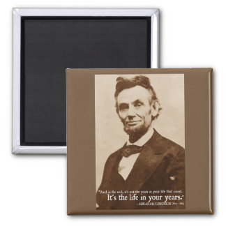 'Life in your years' Abraham Lincoln quote magnet