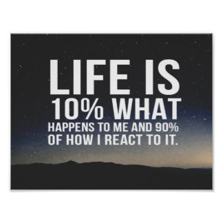 Life is 10% what happens to me poster