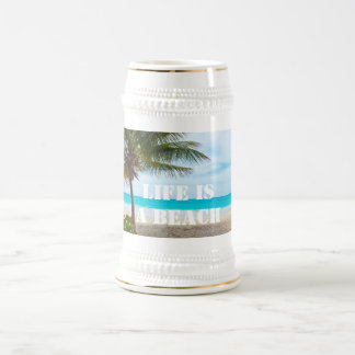 Life Is A Beach Beer Stein Mug