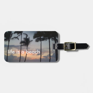 Life is a beach luggage tag