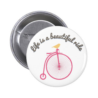 Life Is A Beautiful Ride Pins