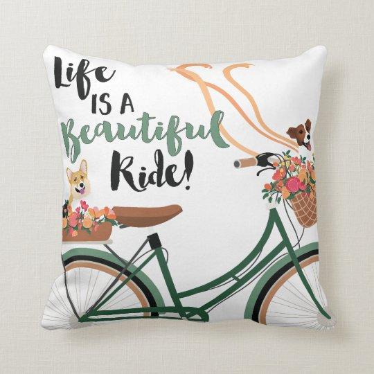 Life is a Beautiful Ride Cushion