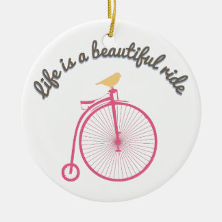 Life Is A Beautiful Ride Round Ceramic Decoration