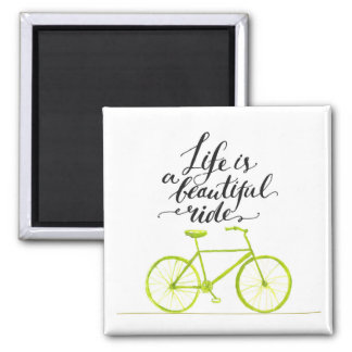 Life Is A Beautiful Ride Lime Green Square Magnet