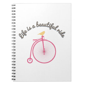 Life Is A Beautiful Ride Note Books