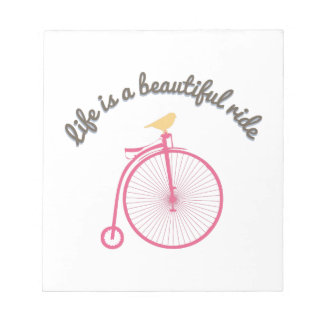 Life Is A Beautiful Ride Scratch Pad