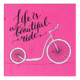 Life Is A Beautiful Ride Pink Acrylic Print