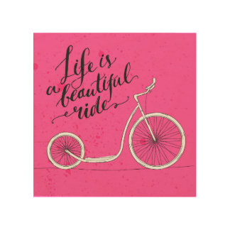 Life Is A Beautiful Ride Pink Wood Canvases