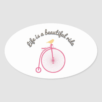 Life Is A Beautiful Ride Oval Sticker