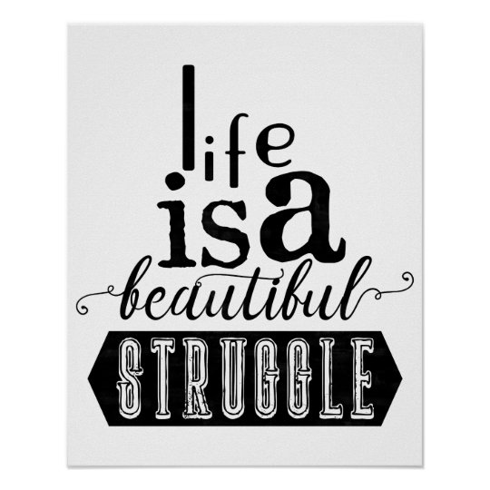 Life is a Beautiful Struggle - Typography poster