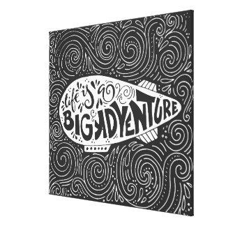 Life Is A Big Adventure Canvas Print