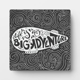Life Is A Big Adventure Display Plaques