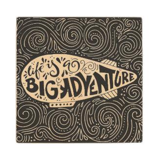 Life Is A Big Adventure Wood Coaster