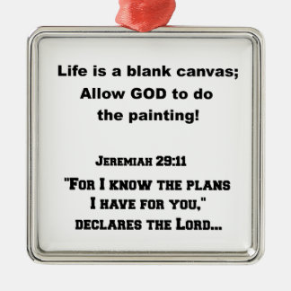Life is a blank canvas...Jeremiah 29:11, For I kno Christmas Ornament