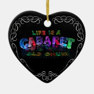 Life is a Cabaret, old chum Ceramic Heart Decoration