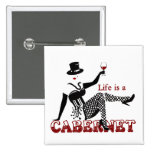Life is a Cabernet Pin