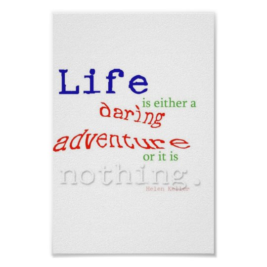 Life is a Daring Adventure Poster