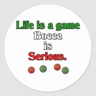 Life is a Game Bocce is Serious Round Stickers