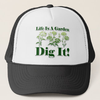 Life is a Garden Trucker Hat