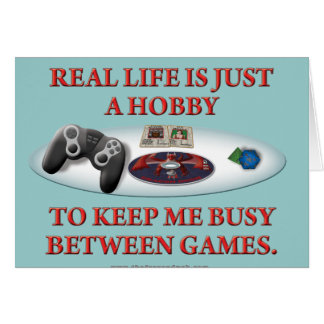 Life is a Hobby Between Games Card