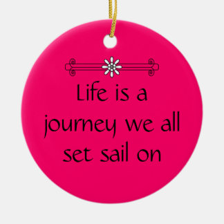 Life is a journey christmas ornament