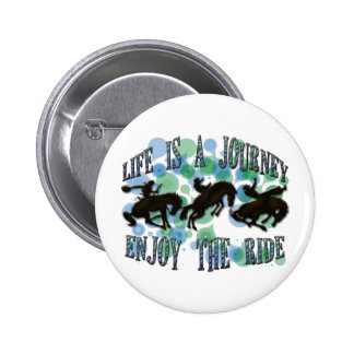 LIFE IS A JOURNEY, ENJOY THE RIDE 6 CM ROUND BADGE