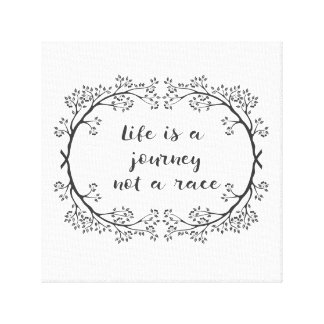 Life is a Journey Not a Race Gallery Wrapped Canvas