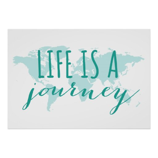 Life is a journey, teal world map print