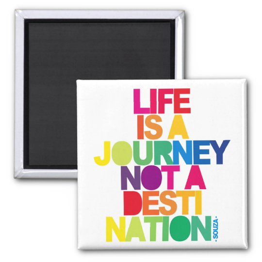 Life Is A Jurney Square Magnet