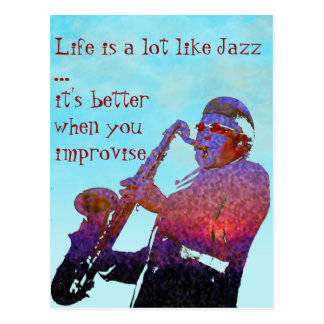 Life is a lot like jazz ... postcard