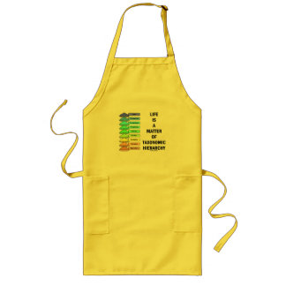Life Is A Matter Of Taxonomic Hierarchy (Biology) Long Apron