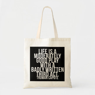 Life is a moderately good play... third act-Capote Canvas Bag