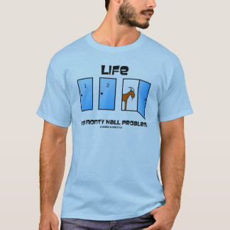 Life Is A Monty Hall Problem (Three Doors) T-Shirt
