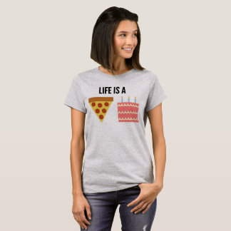 Life is a pizza cake! T shirt