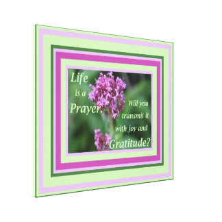 Life is a Prayer Flower Photo Inspiration Canvas Print