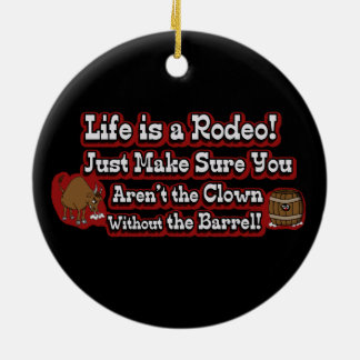 Life is a Rodeo! Christmas Ornament