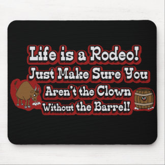 Life is a Rodeo! Mouse Pad