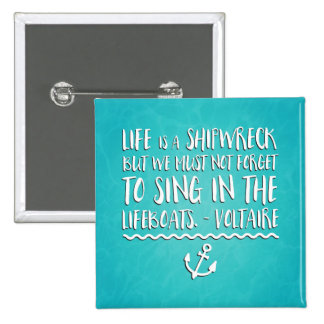 Life Is A Shipwreck Quote 15 Cm Square Badge