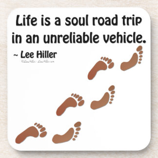 Life is a soul road trip in an unreliable vehicle beverage coasters