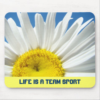 Life is a Team Sport mousepads gifts Daisy