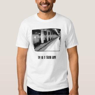 Life is a train ride tshirt