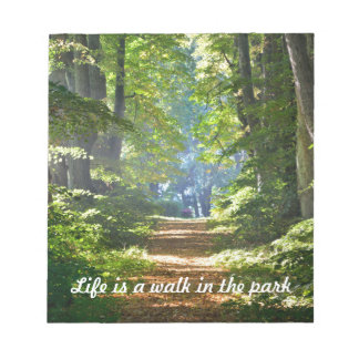 Life is a walk in the park Notepad