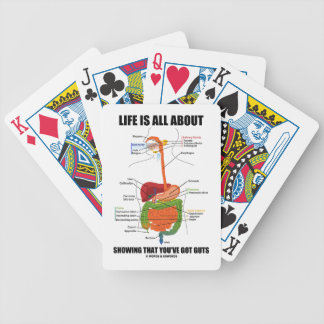 Life Is All About Showing That You Have Guts Bicycle Playing Cards
