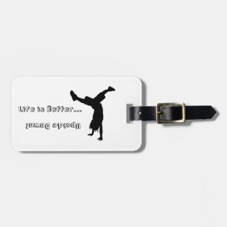 Life is all about the handstands! bag tag