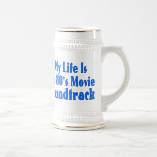 Life Is An 80's Movie Soundtrack Mugs