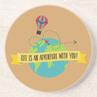 Life Is An Adventure With You Coaster