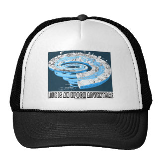 Life Is An Epoch Adventure (Geological Time) Trucker Hat