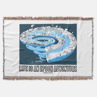 Life Is An Epoch Adventure Geological Timeline Throw Blanket